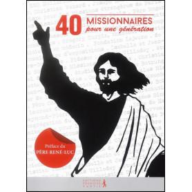 40 missionnaires pour une génération – Editions Première Partie