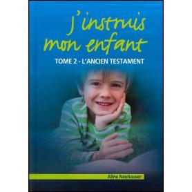 J'instruis mon enfant Tome 2 L'ancien Testament – Editions Viens et Vois