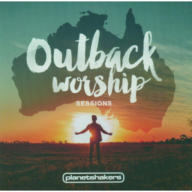 CD Outback worship sessions - Planetshakers