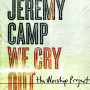 CD We cry out The worship project - Jeremy Camp