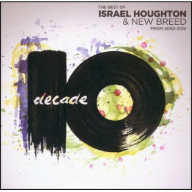 CD Decade - Israel Houghton & New breed