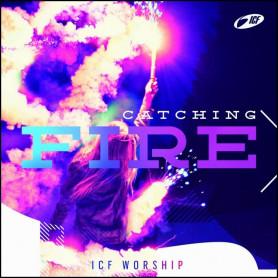 CD Catching Fire - ICF Worship