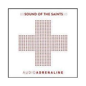 CD Sound of the saints - Audio Adrenaline