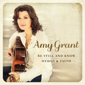 CD Be still and know - Amy Grant