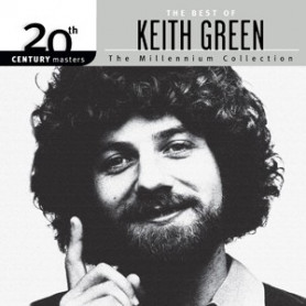 CD The best of Keith Green - The millennium collection