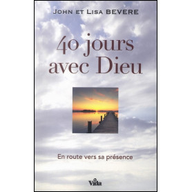 40 Jours avec Dieu – John et Lisa Bevere