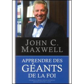 Apprendre des géants de la foi – John C. Maxwell