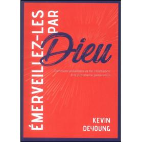 Emerveillez-les par Dieu – Kevin DeYoung