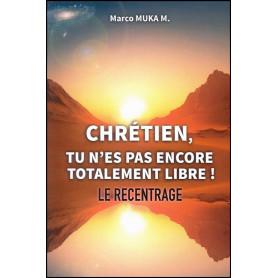 Chrétien tu n'es pas encore totalement libre ! – Marco Muka M.
