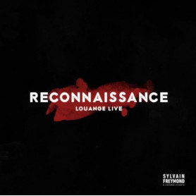 CD Reconnaissance + DVD – Sylvain Freymond et Louange Vivante
