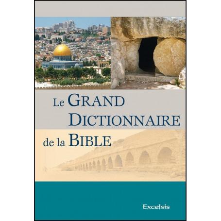 Le grand dictionnaire de la Bible - 3ème édition révisée