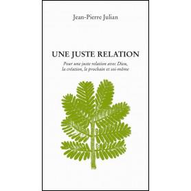 Une juste relation – Jean-Pierre Julian