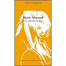 Marie Durand - A la recherche de Dieu – Olivier Longueira