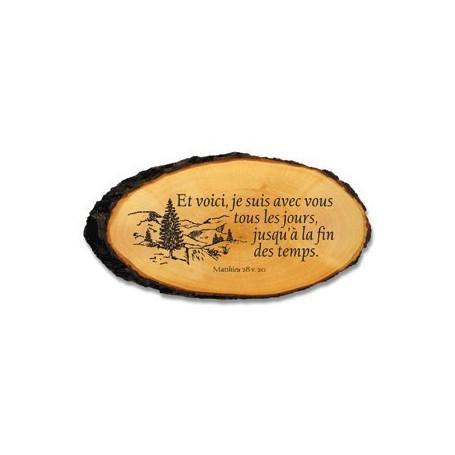 Tableau rondelle en bois Et voici, je suis avec vous