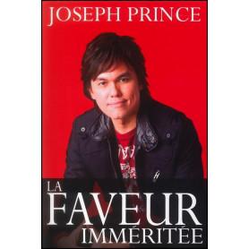 La faveur imméritée – Joseph Prince