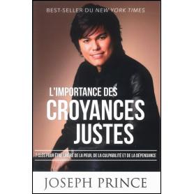 L'importance des croyances justes – Joseph Prince