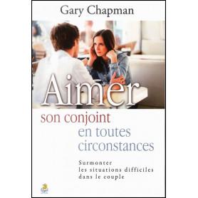 Aimer son conjoint en toutes circonstances – Gary Chapman