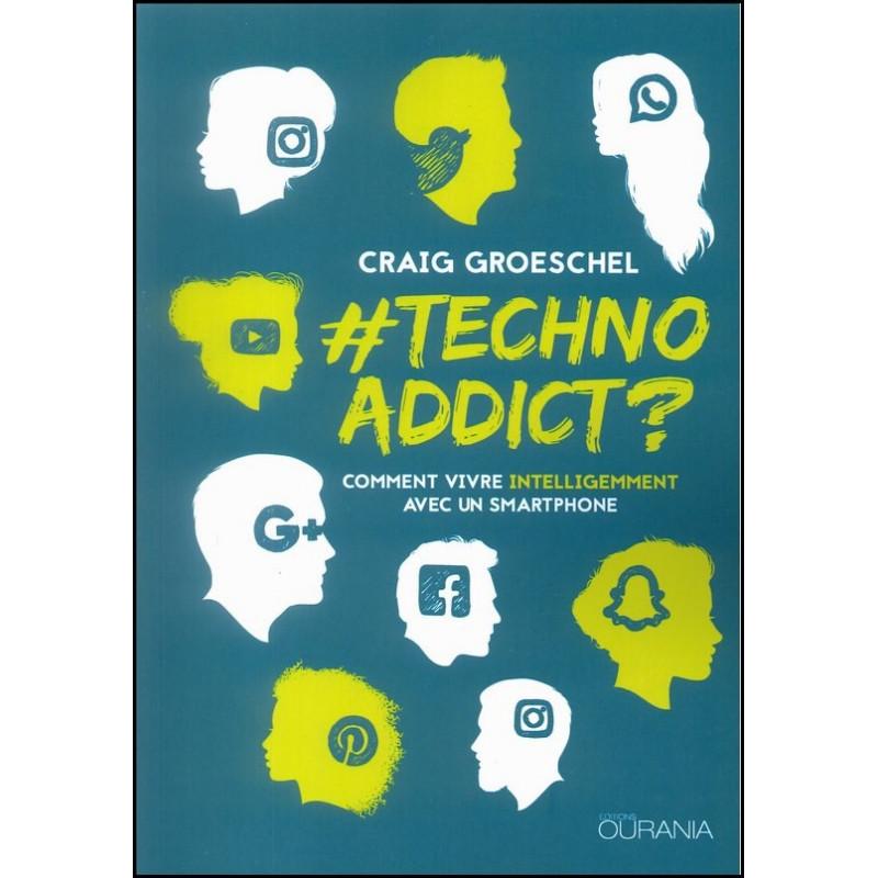 TechnoAddict ? Comment vivre intelligemment avec un smartphone – Craig Groeschel