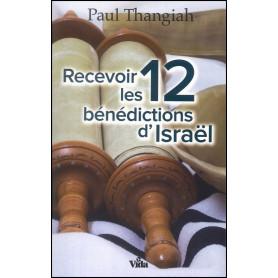 Recevoir les 12 bénédictions d'Israël – Paul Thangiah