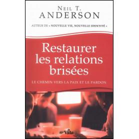 Restaurer les relations brisées – Neil T. Anderson