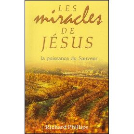 Les miracles de Jésus – Richard Phillips