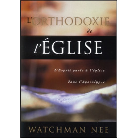 L'orthodoxie de l'église – Watchman Nee