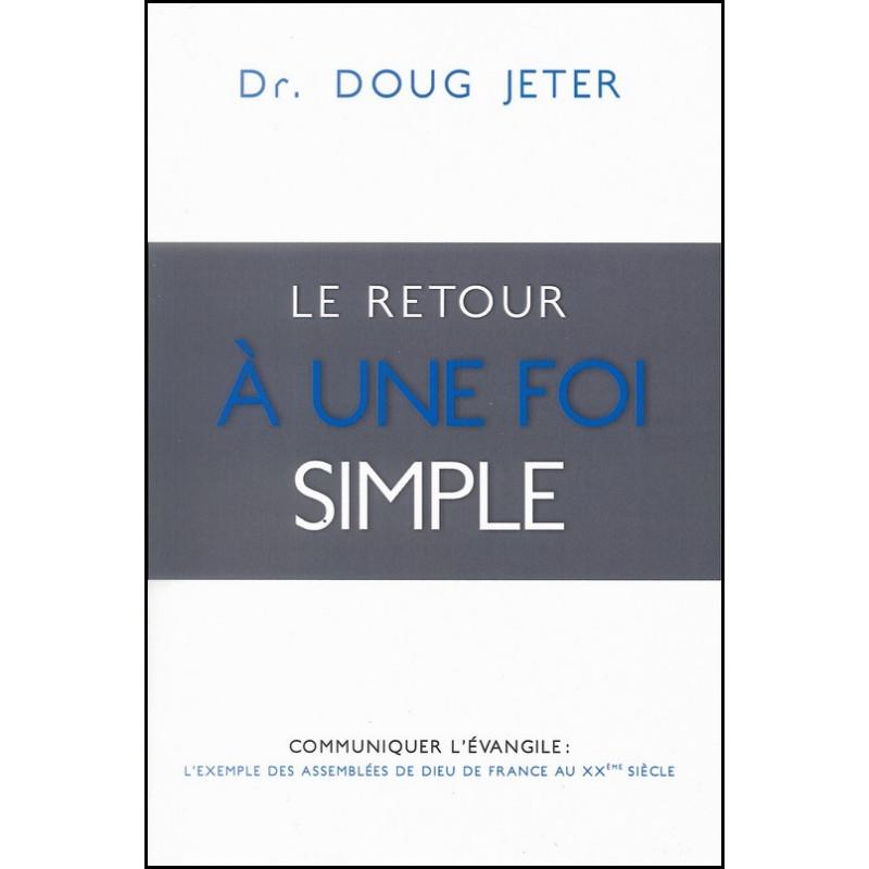 Le retour à une foi simple – Dr. Doug Jeter