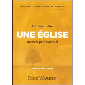 Comment être une église motivée par l'essentiel – Guide du participant – Rick Warren