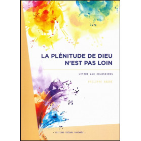 La plénitude de Dieu n'est pas loin – Philippe André