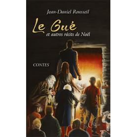 Le Gué et autres récits de Noël – Jean-Daniel Rousseil