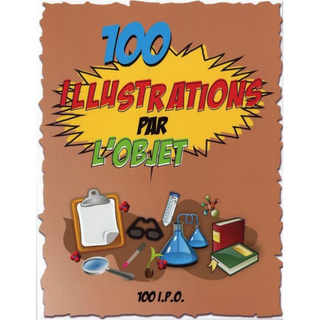 100 illustrations par l'objet