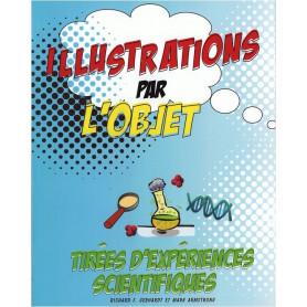 Illustrations par l'objet tirées d'expériences scientifiques