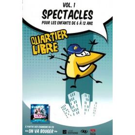 Quartier libre – Spectacles pour les enfants de 6 à 12 ans Volume 1