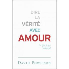 Dire la vérité avec amour – David Powlison