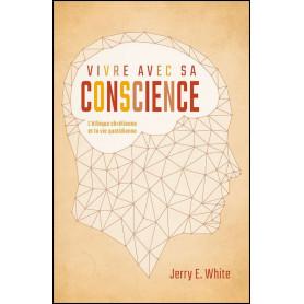 Vivre avec sa conscience – Jerry E. White