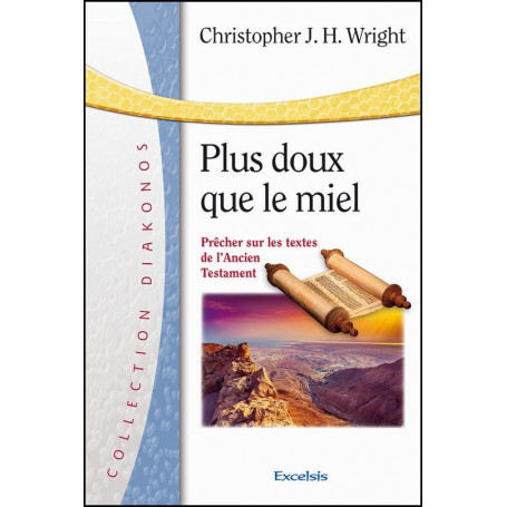 Plus doux que le miel – Christopher J.H. Wright