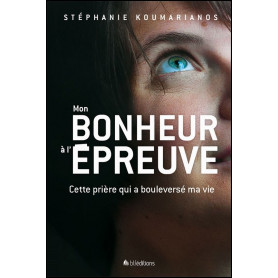 Mon bonheur à l'épreuve – Stéphanie Koumarianos