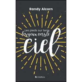 Les pieds sur terre les yeux vers le ciel – Randy Alcorn