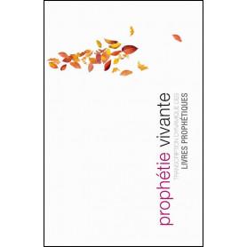Prophétie vivante - Transcription dynamique des Livres prophétiques - Souple
