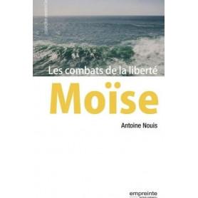 Moise - Les combats de la liberté – Antoine Nouis