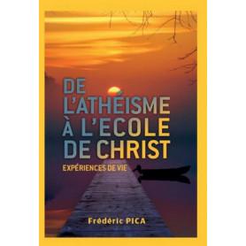 De l'athéisme à l'école de Christ – Frédéric Pica