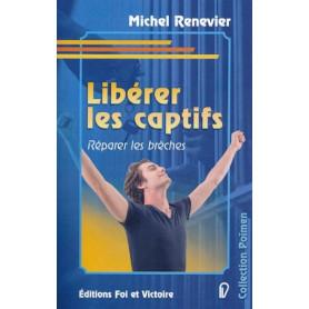 Libérer les captifs – Michel Renevier
