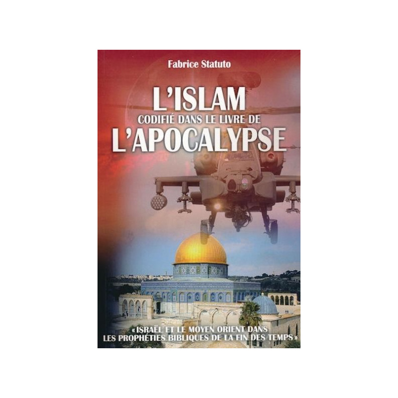 L'Islam codifié dans le livre de l'Apocalypse – Fabrice Statuto