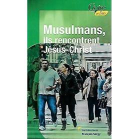 Musulmans ils rencontrent Jésus-Christ – Croire et Lire 47