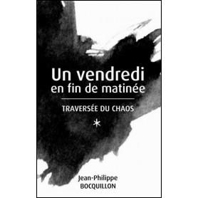 Un vendredi en fin de matinée – Jean-Philippe Bocquillon