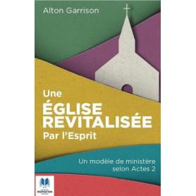 Une église revitalisée par l'Esprit – Alton Garrison