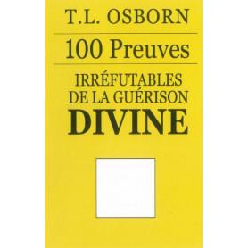 100 preuves irréfutables de la guérison divine – T.L. Osborn