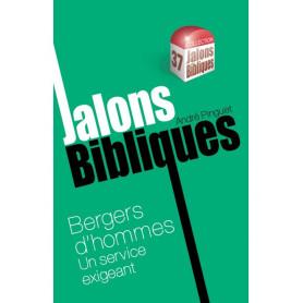 Bergers d'hommes - Jalons Bibliques 37 – Editions Viens et Vois