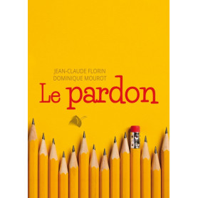 Le pardon - Jean-Claude Florin et Dominique Mourot