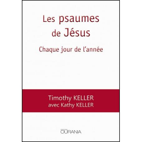 Les psaumes de Jésus – Timothy et Kathy Keller